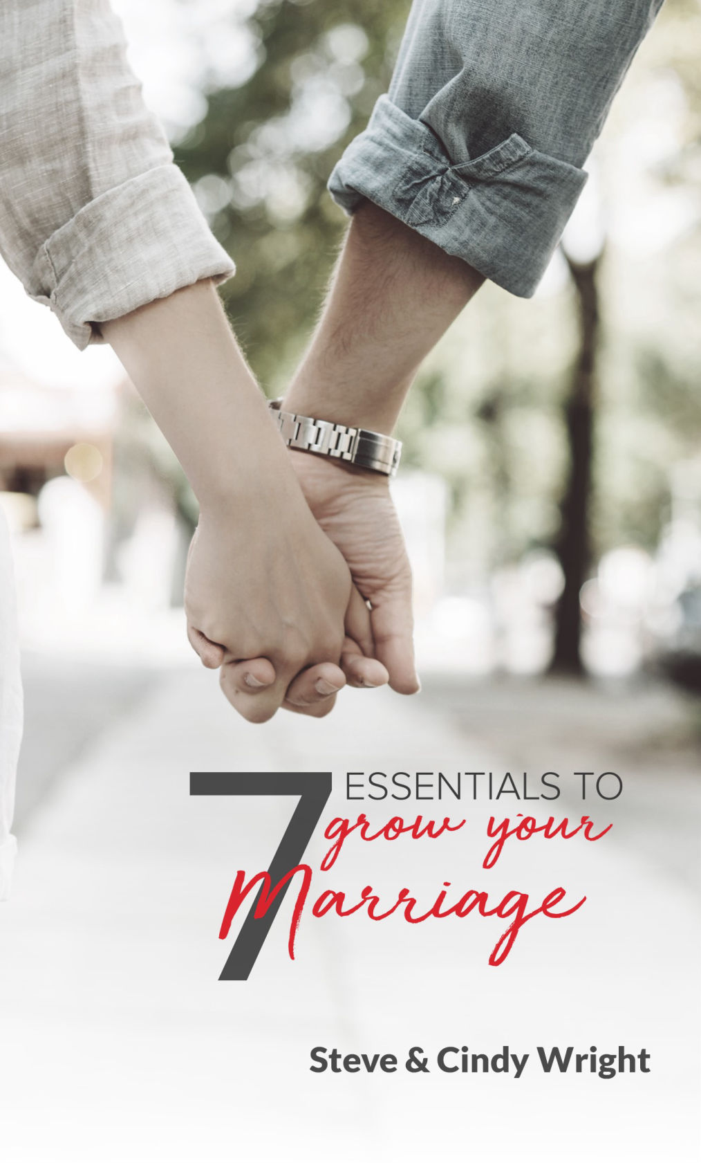 7 Essentials to Grow Your Marriage